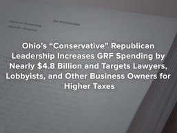 """Ohio's """"Conservative"""" Republican Leadership Increases GRF Spending by Nearly $4.8 Billion"""