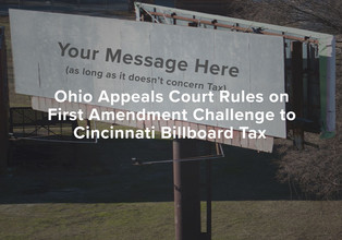Ohio Appeals Court Rules on First Amendment Challenge to Cincinnati Billboard Tax