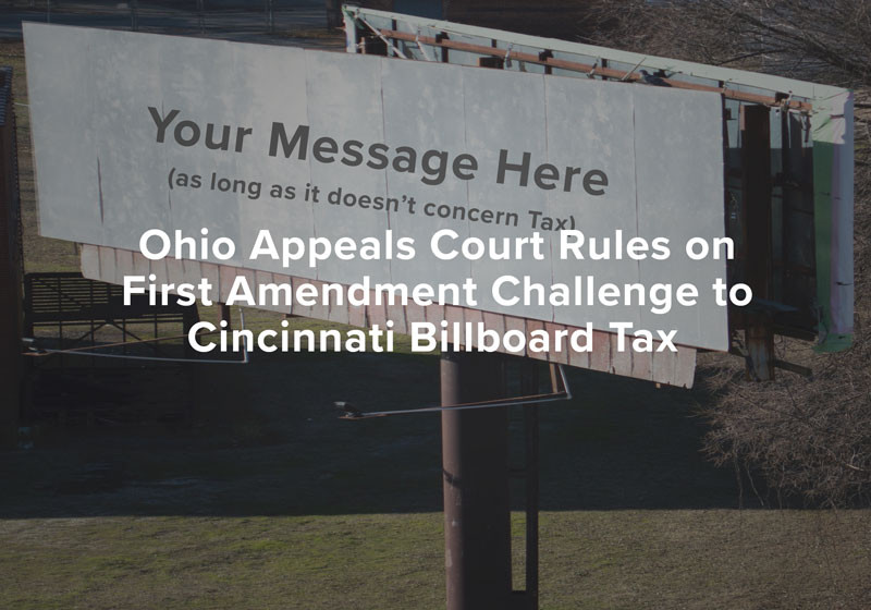 Ohio Appeals Court Rules on First Amendment Challenge to Cincinnati Billboard Tax
