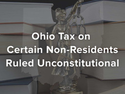 Ohio Tax on Certain Non-Residents Ruled Unconstitutional