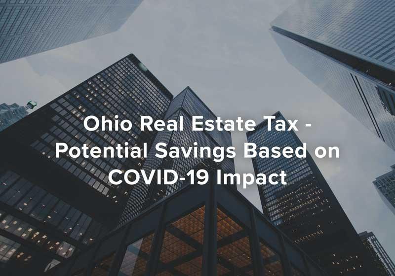 Ohio Real Estate Tax - Potential Savings Based on Covid-19 Impact