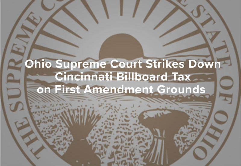 Ohio Supreme Court Strikes Down Cincinnati Billboard Tax on First Amendment Grounds