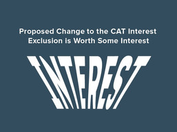 Proposed Change to the CAT Interest Exclusion is Worth Some Interest