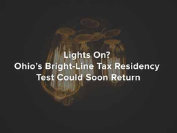 Lights On? Ohio's Bright-Line Tax Residency Test Could Soon Return