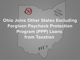 Ohio Joins Other States Excluding Forgiven Paycheck Protection Program (PPP) Loans from Taxation