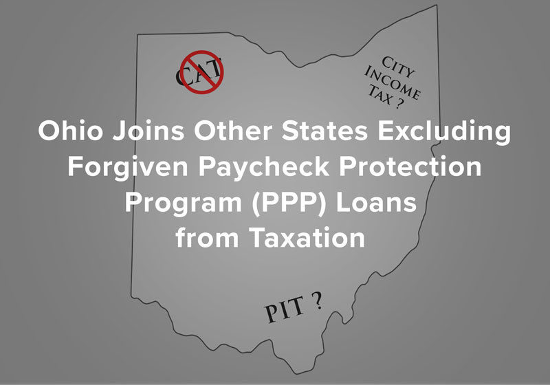 Is Ohio Going to Tax Paycheck Protection Program Loans - Forgiven or Not?