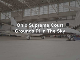 Ohio Supreme Court Grounds Pi In The Sky