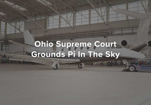 Ohio Supreme Court Grounds Pi In The Sky | Tax Attorneys, Tax Lawyer
