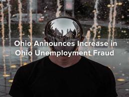 Ohio Announces Increase in Ohio Unemployment Fraud