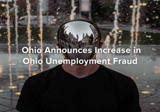 Ohio Announces Increase in Ohio Unemployment Fraud