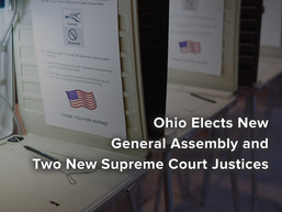 Ohio Elects New General Assembly and Two New Supreme Court Justices