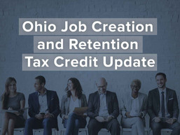 Ohio Job Creation and Retention Tax Credit Update