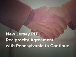 New Jersey Personal Income Tax Reciprocity Agreement with Pennsylvania To Continue