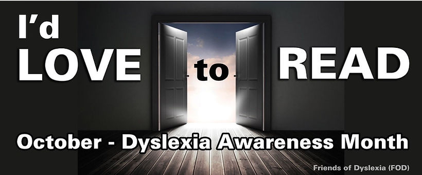 I'd love to read - October is Dyslexia Awareness Month - Friends of Dyslexia Inc.