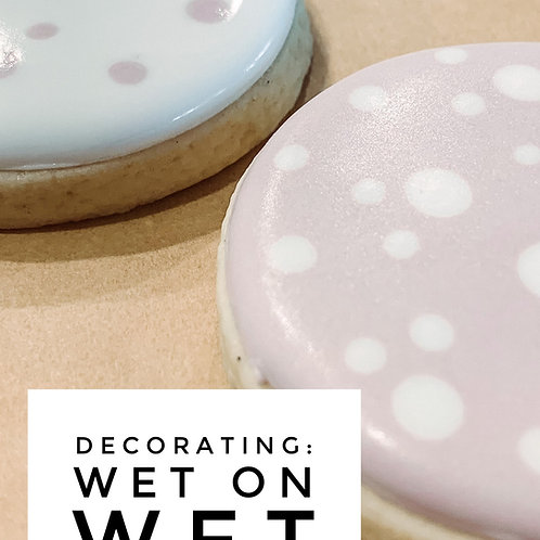 Decorating: Wet on Wet