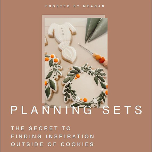 Planning Sets: The Secret to Finding Inspiration Outside of Cookies