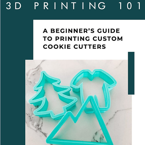 3D Printing 101: A Beginners Guide to Printing Custom Cookie Cutters