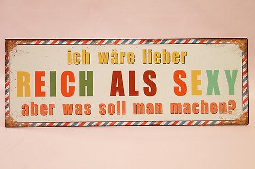 LIEBER REICH ALS SEXY! Spruchschild im Vintagelook!
