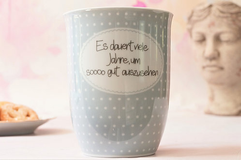 """""""Es dauert viele Jahre, um soooo gut auszusehen"""" - Kaffeebecher aus Porzellan"""