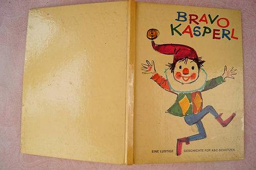 Vera Ferra-Mikura - Bravo, Kasperl! Eine lustige Geschichte für ABC-Schützen