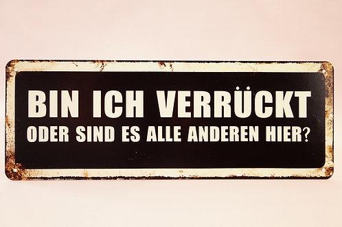 BIN ICH VERRÜCKT? Spruchschild im Vintagelook!