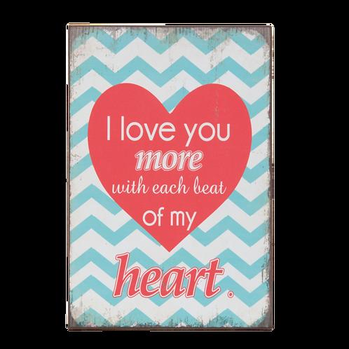 I LOVE YOU MORE…Textschild im grenzgenialen Design – 20 x 30 cm