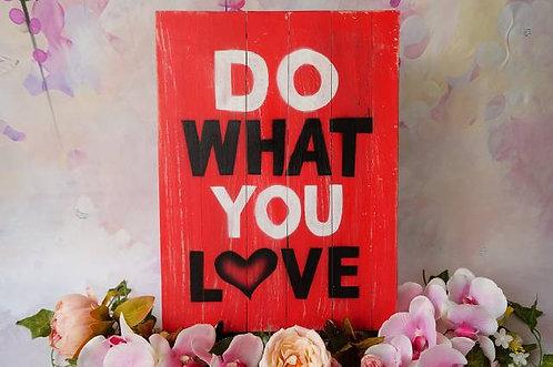 HANDARBEIT!!! Holzschild im Vintage-Look – DO WHAT YOU LOVE