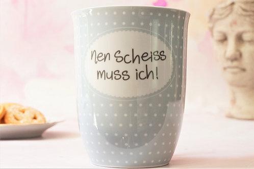 """""""nen Scheiss muss ich"""" - Kaffeebecher aus Porzellan 500 ml"""