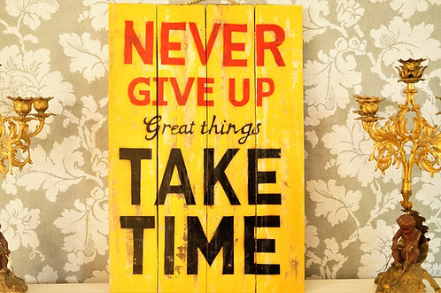 "HOLZSCHILD im Vintagelook  ""NEVER GIVE UP - GREAT THINGS TAKE TIME"""