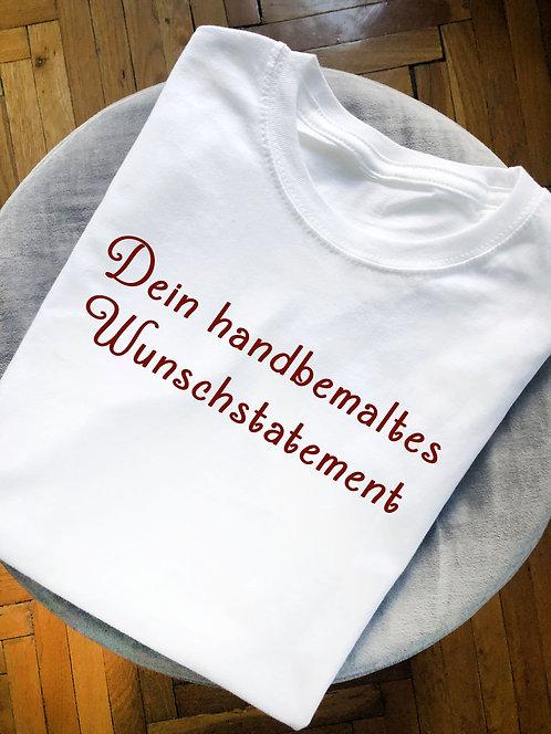 """Statement-Shirt """"Dein Wunschstatemente - 40 Zeichen"""" in allen Größen"""