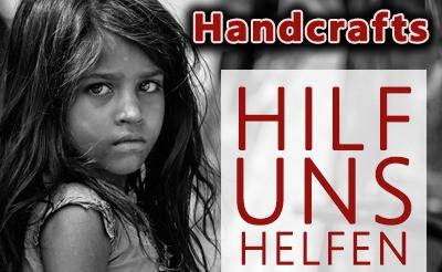 HILFE ZUR SELBSTHILFE Handcrafts - unsere gute Tat – helft mit!