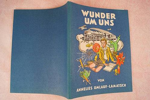 Umlauf-Lamatsch, Annelies - Wunder um uns - 1950