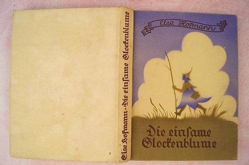 ELSE HOFMANN - Die einsame Glockenblume und andere Märchen – Original um 1930