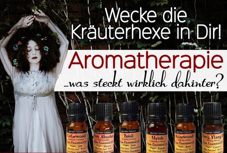 Aromatherapie – wie sie auf uns wirkt!
