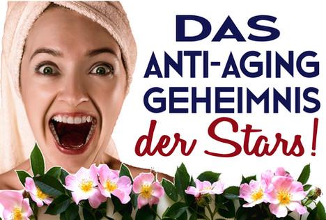 SCHÖNE, STRAFFE & STRAHLENDE HAUT Das Anti-Aging Geheimnis der Stars!