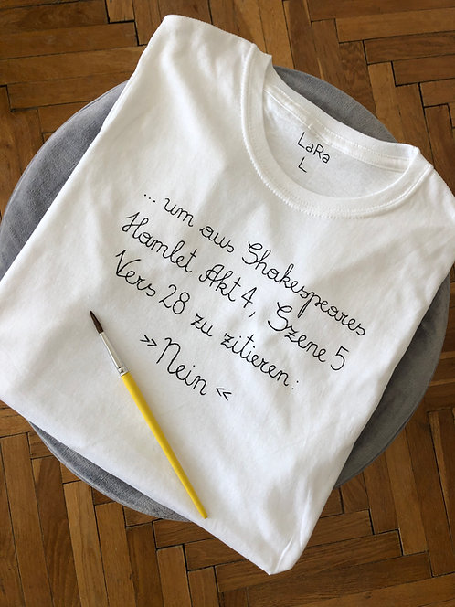 """Statement-Shirt """"um aus Shakespeares Hamlet..."""" in allen Größen"""
