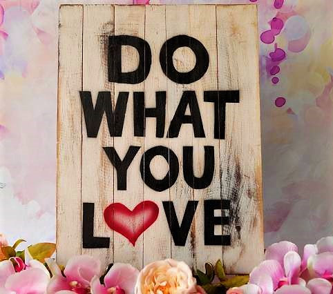 HANDARBEIT!!! Holzschild im Vintage-Look – DO WHAT YOU LOVE