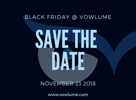 Black Friday 2018 at Vowlume Productions
