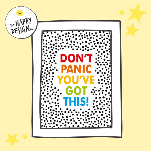 DON'T PANIC YOU'VE GOT THIS! A4 PRINT - PLUS FREE UK POSTAGE