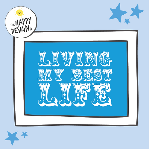 Living My Best Life A4 Print (PRINTED)