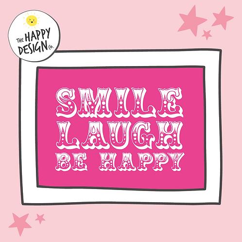 Smile Laugh Be Happy A4 Print (PRINTED)