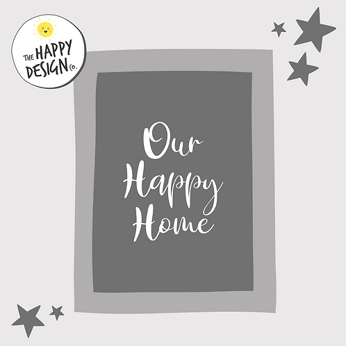 Our Happy Home A4 Print (PRINTED)