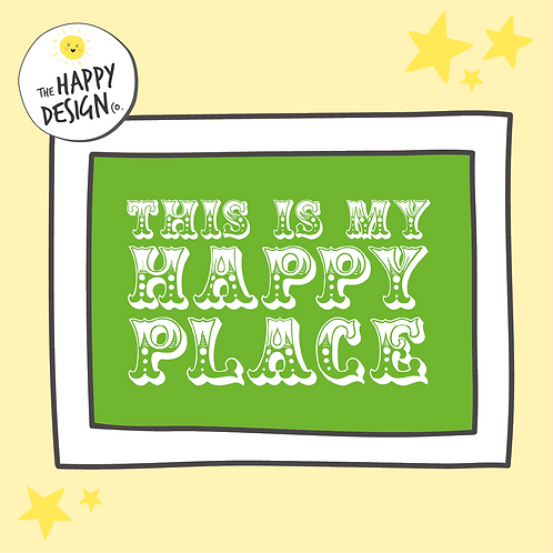 This Is My Happy Place A4 Print (PRINTED)