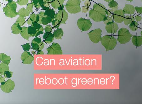 Can aviation reboot greener?