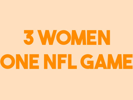 THREE WOMEN ONE NFL GAME