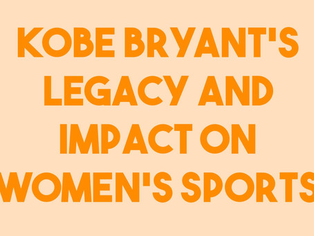 Kobe Bryant's Legacy and Impact on Women's Sports