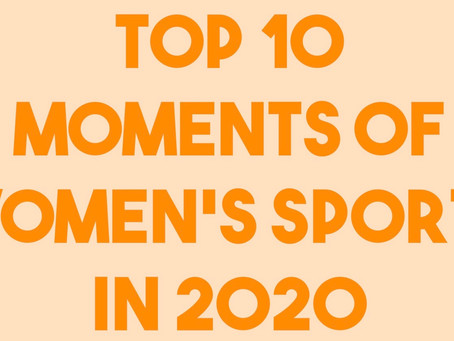 Top 10 Moments of Women's Sports in 2020
