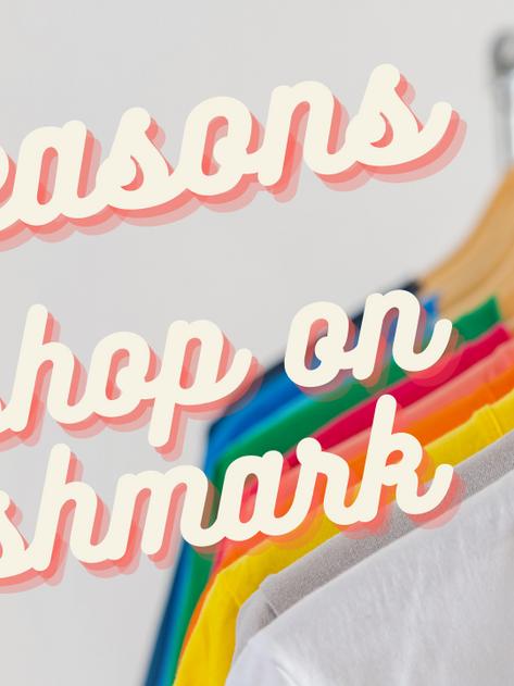 5 Reasons To Shop on Poshmark