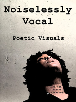Noiselessly Vocal: Poetic Visuals
