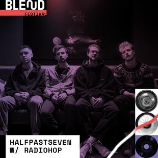 HALFPASTSEVEN w/ RADIO HOP